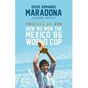 Touched By God by Diego Maradona