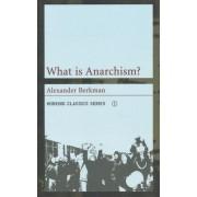What is Anarchism? by Alexander Berkman