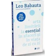 Arta limitarii la esential in afaceri si in viata de zi cu zi - Leo Babauta