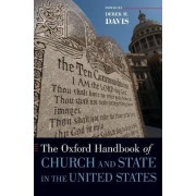 The Oxford Handbook of Church and State in the United States by Derek H. Davis
