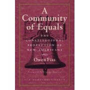 A Community of Equals by Sterling Professor Emeritus of Law and Professorial Lecturer in Law at Yale Law School Owen Fiss