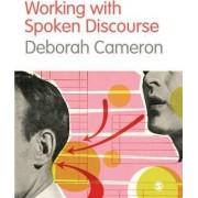 Working with Spoken Discourse by Deborah Cameron