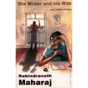 The Writer and His Wife and Other Stories by Rabindranath R. Maharaj