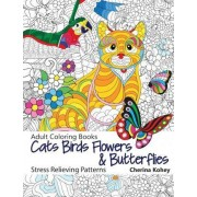 Adult Coloring Book: Cats Birds Flowers and Butterflies by Cherina Kohey