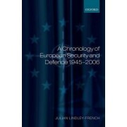 A Chronology of European Security and Defence 1945-2007 by Julian Lindley-French