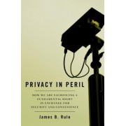 Privacy in Peril by James B. Rule