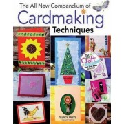 The All New Compendium of Cardmaking Techniques by Search Press