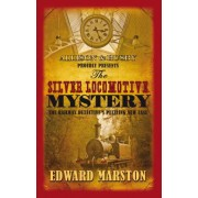 The Silver Locomotive Mystery by Edward Marston
