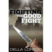 Fighting the Good Fight by Della Loredo