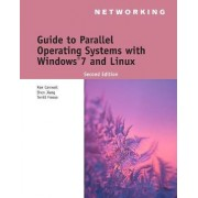 Guide to Parallel Operating Systems with Windows 7 and Linux by Ron Carswell
