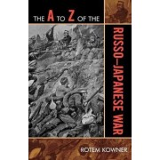 The A to Z of the Russo-Japanese War by Rotem Kowner