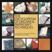 New Encyclopedia of Origami and Papercraft Techniques by Ayako Brodek