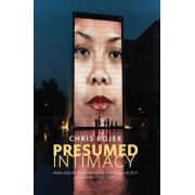 Presumed Intimacy: Parasocial Interaction in Media, Society and Celebrity Culture by Chris Rojek