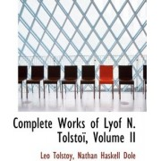 Complete Works of Lyof N. Tolsto, Volume II by Count Leo Nikolayevich Tolstoy