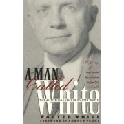 A Man Called White by Walter Francis White