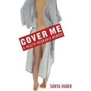 Cover Me by Sonya Huber