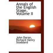 Annals of the English Stage, Volume II by Richard Henry Stoddard John Doran
