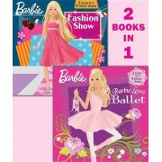 Barbie Loves Ballet/Barbie Fashion Show Fun! by Golden Books