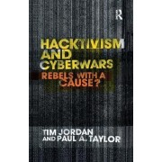 Hacktivism and Cyberwars by Paul Taylor