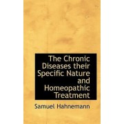 The Chronic Diseases Their Specific Nature and Homeopathic Treatment by Dr Samuel Hahnemann