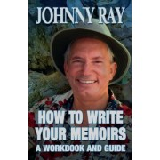 How to Write Your Memoirs by Johnny Ray
