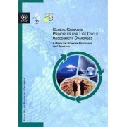 Global Guidance Principles for Life Cycle Assessment Databases by United Nations Environment Programme
