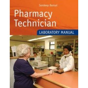 Pharmacy Technician Laboratory Manual by Sandeep Bansal