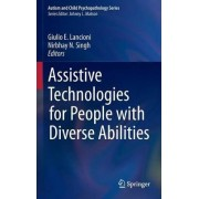 Assistive Technologies for People with Diverse Abilities by Giulio E. Lancioni