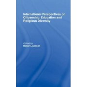 International Perspectives on Citizenship, Education and Religious Diversity by Robert Jackson