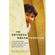 The Shyness Breakthrough by Bernardo Carducci