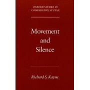 Movement and Silence by Richard S. Kayne