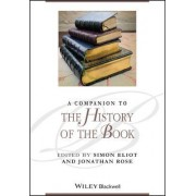 A Companion to the History of the Book by Simon Eliot