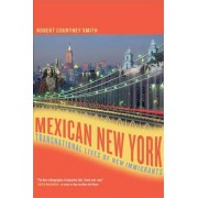 Mexican New York by Robert C. Smith