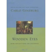 Wooden Eyes by Carlo Ginzburg