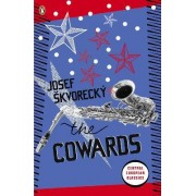 The Cowards by Josef Skvorecky
