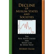 Decline of Muslim States and Societies by Misbah Islam