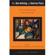 The New Anthology of American Poetry: Volume III by Steven Gould Axelrod