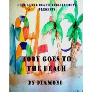 Toby Goes to the Beach by Diamond