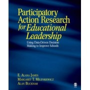 Participatory Action Research for Educational Leadership by E. Alana James