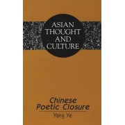 Chinese Poetic Closure by Yang Ye