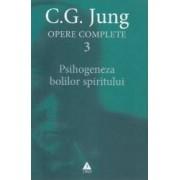 Opere complete 3 - Psihogeneza bolilor spiritului - C. G. Jung