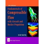Compressible Flow by S. M. Yahya
