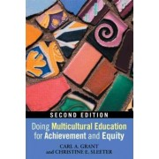 Doing Multicultural Education for Achievement and Equity by Carl A. Grant