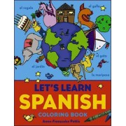 Let's Learn Spanish Coloring Book by Anne-Francoise Pattis