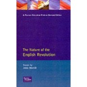 The Nature of the English Revolution by John Morrill