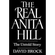 The Real Anita Hill by David Brock