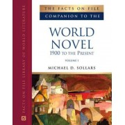 The Facts on File Companion to the World Novel, 1900 to the Present by Michael D. Sollars