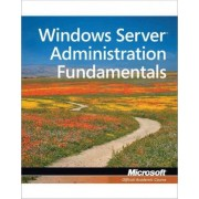 Windows Server Administration Fundamentals Mta (98-365) by Microsoft Official Academic Course