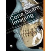 Color Atlas of Cone Beam Imaging for Dental Applications by Dale A. Miles