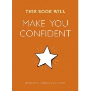 This Book Will Make You Confident by Jessamy Hibberd